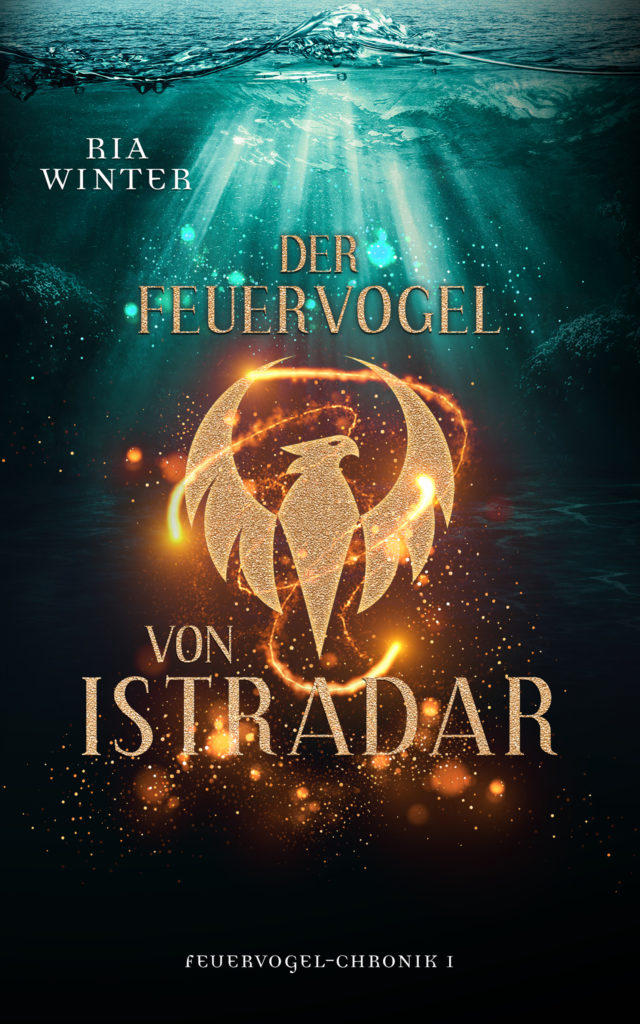 Cover von Der Feuervogel von Istradar: eine goldene Vogelsilhouette unter Wasser, von Funken umgeben